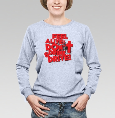 Трезвый водитель - по жизни победитель - Купить женские свитшоты с автомобилями в Москве, цена женских свитшотов с автомобилями  с прикольными принтами - магазин дизайнерской одежды MaryJane