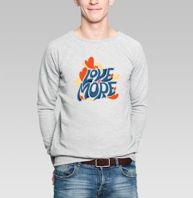 Больше любви - Купить мужские свитшоты романтика в Москве, цена мужских  романтических  с прикольными принтами - магазин дизайнерской одежды MaryJane