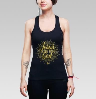 """Иисус - это истинный Бог - Борцовка женская чёрная рибана 200гр, Официальный магазин проекта """"B I B L E B O X"""""""