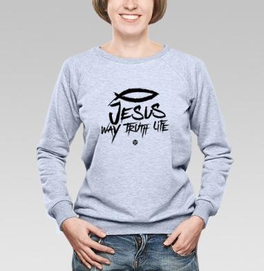 """Иисус - путь, истина и жизнь - Cвитшот женский, толстовка без капюшона  серый меланж, Официальный магазин проекта """"B I B L E B O X"""", Новинки"""