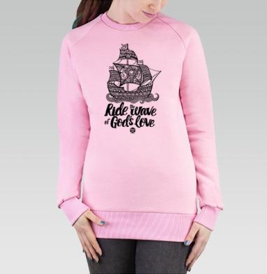 Cвитшот женский, толстовка без капюшона розовый - Плыви на волне Божье любви