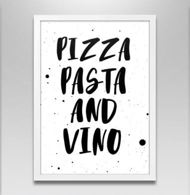 Пицца паста и вино - Постер в белой раме, english