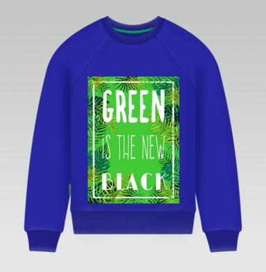 Green is the new black, Свитшот мужской синий 320гр, v2