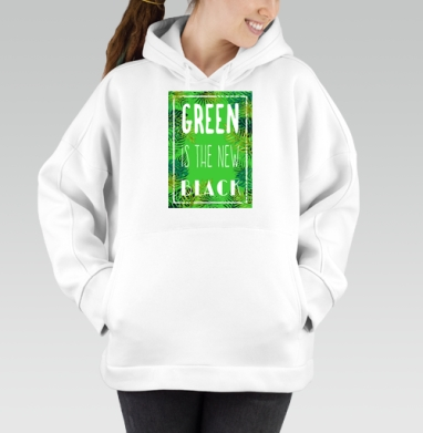 Green is the new black, Hoodie Oversize White, утепленная
